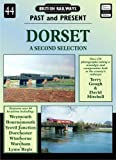 Dorset: A Further Selection (British Railways Past & Present)