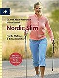 Nordic Slim: Nordic Walking & Schlankheitskur -