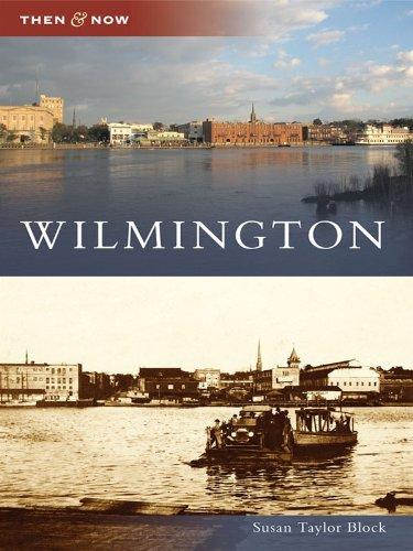 Wilmington (Then and Now) (English Edition) por Susan Taylor Block