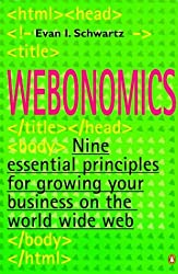 Webonomics: Nine Essential Principles for Growing Your Business on the World Wide Web