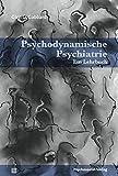 Psychodynamische Psychiatrie: Ein Lehrbuch (Bibliothek der Psychoanalyse)