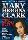 Mary Higgins Clark - Weep No More My Lady [DVD] [2004]