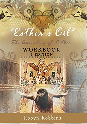 Esther's Oil: The Anointing of Esther: Workbook 2: Volume 1 (Esther Program)