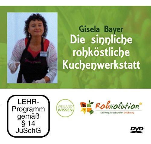 Die sinnliche rohköstliche Kuchenwerkstatt, Rohkost Rezepte mit Gisela Bayer, DVD Victoria-torte
