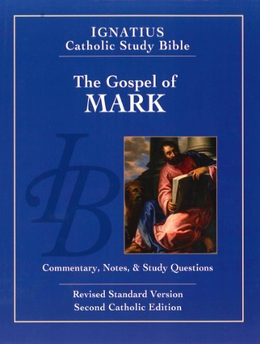 The Gospel of Mark: Commentary, Notes & Study Questions (Ignatius Catholic Study Bible) by Hahn, Scott, Mitch, Curtis (2012) Paperback