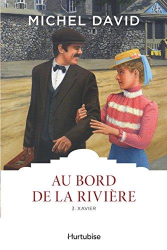 Au bord de la rivière T3 - Xavier par Michel David