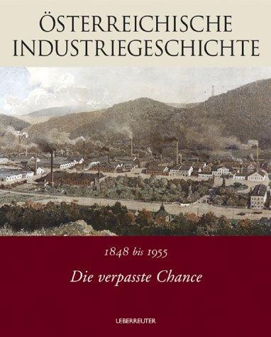 Die verpasste Chance: 1848 bis 1955: Ã-sterreichische Industriegeschichte. Band 2 by Johannes Jetschgo (2004-10-01)
