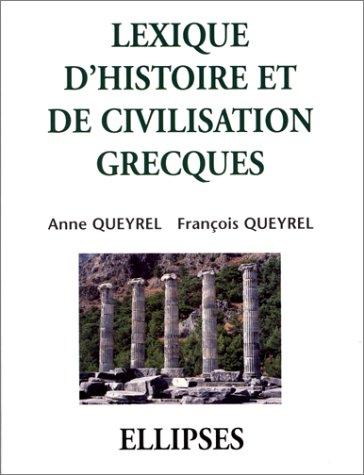 Lexique d'histoire et de civilisation grecques par Anne Queyrel, François Queyrel