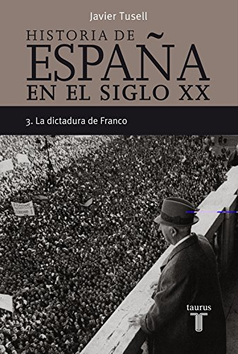 Historia de España en el siglo XX - 3: La dictadura de Franco (Pensamiento) por Javier Tusell