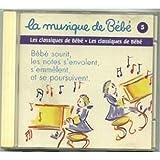 Musique De Bebe : Les Classiques Pour Bebe