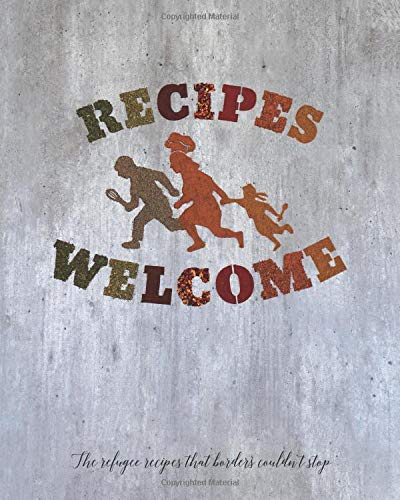 Recipes Welcome: The refugee recipes that borders couldn't stop. par Project Elea