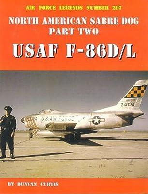 North American Sabre Dog, Part Two: USAF F-86D/L (Air Force Legends)
