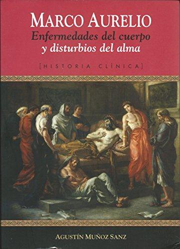 Marco Aurelio: Enfermedades del cuerpo y disturbios del alma eBook ...