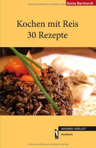Kochen mit Reis 30 Rezepte