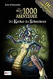 Die Welt der 1000 Abenteuer, Band 06: Die Kerker des Schreckens bei Amazon kaufen