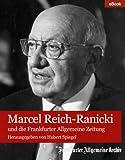 'Marcel Reich-Ranicki: und die Frankfurter Allgemeine Zeitung' von Frankfurter Allgemeine Archiv