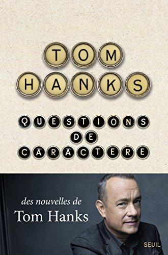 Questions de caractère (ROMAN ET.HC) par Tom Hanks