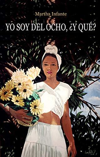 Yo soy del Ocho, ¿y qué? por Martha  Infante