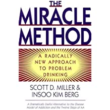 The Miracle Method: A Radically New Approach to Problem Drinking by Insoo Kim Berg (1997-03-26)