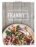 Franny's: Simple Seasonal Italian by Melissa Clark (Jun 4 2013)