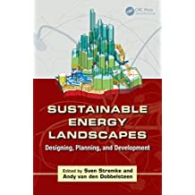Sustainable Energy Landscapes: Designing, Planning, and Development