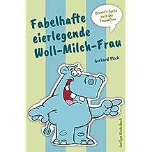 Fabelhafte eierlegende Woll-Milch-Frau: Bronko's Suche nach der Traumfrau (German Edition)