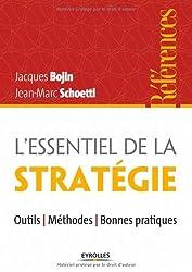 L'essentiel de la stratégie. Outils - Méthodes - Bonnes pratiques.