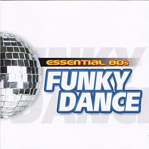 Essential 80's Funky Dance