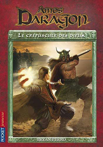 AMOS DARAGON T03 LE CREPUSCULE DES DIEUX (03)