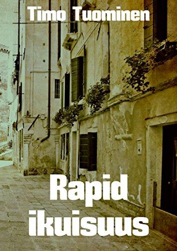 Rapid ikuisuus (Finnish Edition) por Timo Tuominen