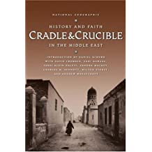 Cradle and Crucible : History and Faith in the Middle East by Daniel Schorr (2002-11-01)