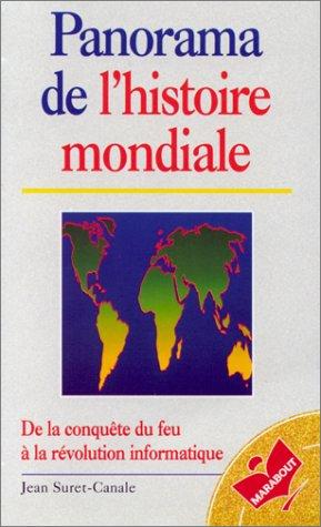 Panorama de l'histoire mondiale. De la conquête du feu à la révolution informatique par Jean Suret-Canale