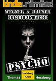 Psycho: Wegner & Hauser: Hamburg: Mord