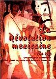 La Révolution mexicaine, 1910-1920 : une révolution interrompue, une guerre paysanne pour la terre et le pouvoir