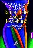 Tantra in der Zweierbeziehung - Ein Wegweiser zu emotionalem und sinnlichem Wohlbefinden - Elmar Zadra
