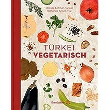 Türkei vegetarisch (Vegetarische Länderküche)