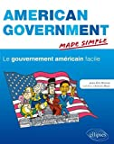 American Government Made Simple le Gouvernement Américain Facile...