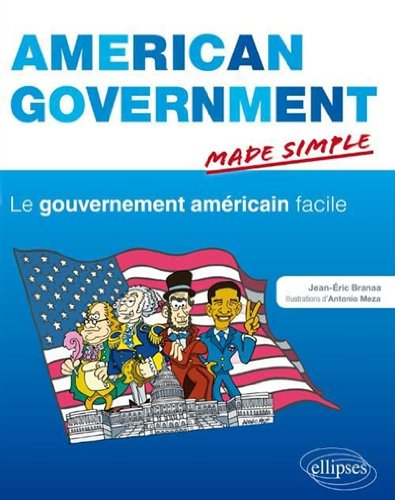 American Government Made Simple le Gouvernement Américain Facile