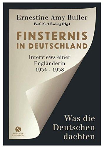 Buchseite und Rezensionen zu 'Finsternis in Deutschland: Was die Deutschen dachten. Interviews einer Engländerin 1934-1938' von Ernestine Amy Buller