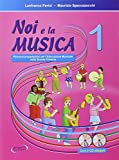 Noi e la musica. Libro per l'insegnante. Con CD Audio. Per la Scuola elementare: 1