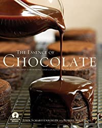 The Essence of Chocolate: Recipes from Scharffen Berger Chocolate Makers and Cooking with Fine Chocolate