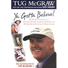 YA Gotta Believe!: My Roller-Coaster Life as a Screwball Pitcher and Part-Timefather, and My Hope-Filled Fight Against Brain Cancer