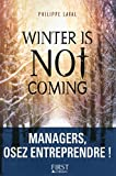 Winter is not coming - Managers, osez entreprendre !