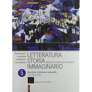Letteratura Storia Immaginario. Con Espansione Online. Per Le Scuole Superiori: 5