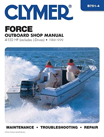 Force Outboard Shop Manual: 4-150 Hp Includes L-Drives 1984-1999