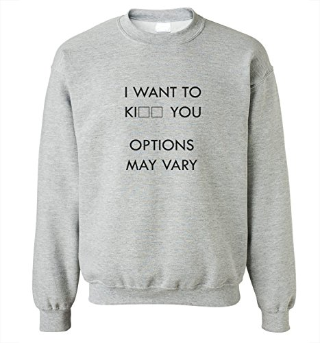 mesdames-sweatshirt-avec-i-want-to-ki-you-options-may-vary-funny-slogan-phrase-imprime-small-gris