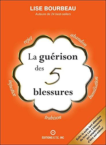 La Guérison des 5 blessures par Lise Bourbeau