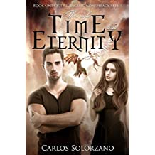 Through Time and Eternity: Book One of the Angelic Conspiracy Series (Angel Apocalypse)