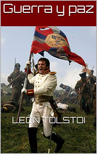 GUERRA Y PAZ eBook: León Tolstoi: Amazon.es: Tienda Kindle
