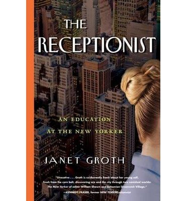 The Receptionist: An Education at the New Yorker (Paperback) - Common